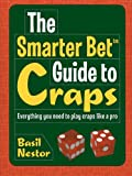 img - for The Smarter Bet Guide to Craps: Everything You Need to Play Craps Like a Pro (Smarter Bet Guides) book / textbook / text book
