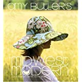 Amy Butler's Midwest Modern: A Fresh Design Spirit for the Modern Lifestyle ~ David Butler