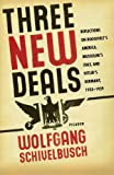 img - for Three New Deals: Reflections on Roosevelt's America, Mussolini's Italy, and Hitler's Germany, 1933-1939 book / textbook / text book