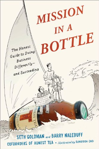 Mission in a Bottle: The Honest Guide to Doing Business Differently - And Succeeding