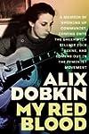 My Red Blood: A Memoir of Growing Up...