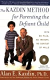 img - for The Kazdin Method for Parenting the Defiant Child book / textbook / text book