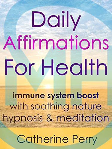 Daily Affirmations for Health: Immune System Boost with Soothing Nature Hypnosis & Meditation