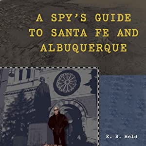 A Spy's Guide to Santa Fe and Albuquerque Audiobook