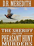 The Sheriff and the Pheasant Hunt Murders (The Sheriff Charles Matthews Mysteries Book 4)