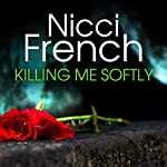 Killing Me Softly | Nicci French