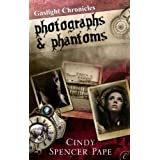 Photographs & Phantoms ~ Cindy Spencer Pape