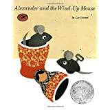 Alexander and the Wind-Up Mouse: (Caldecott Honor Book)by Leo Lionni