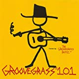 Groovegrass 101 featuring The Groovegrass Boyz