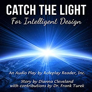 Catch the Light for Intelligent Design Audiobook
