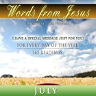 Words from Jesus: July: A Reading for Every Day of the Month Hörbuch von Simon Peterson Gesprochen von: Simon Peterson