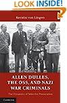 Allen Dulles, the OSS, and Nazi War C...