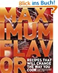 Maximum Flavor: Recipes That Will Cha...