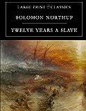 Twelve Years a Slave: Large Print Edition
