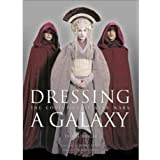 "Dressing a Galaxy: The Costumes of Star Warsvon ""Trisha Biggar"""