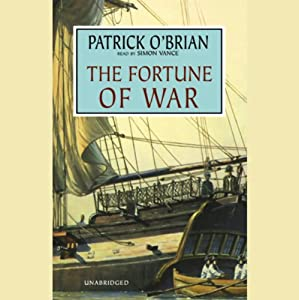 The Fortune of War: Aubrey/Maturin Series, Book 6 | [Patrick O'Brian]