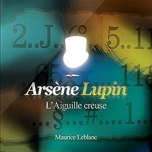 L'Aiguille creuse (Arsène Lupin 11) | Livre audio