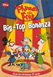 img - for Big-Top Bonanza (Turtleback School & Library Binding Edition) (Phineas & Ferb Chapeter Books (Prebound)) book / textbook / text book