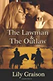 The Lawman and The Outlaw: The Willow Creek Series by  Lily Graison in stock, buy online here