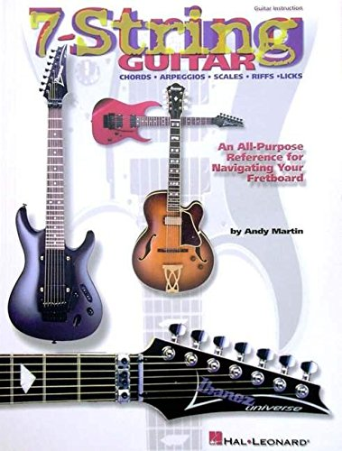 7-String Guitar: An All-Purpose Reference for Navigating Your Fretboard