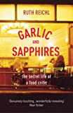 Ruth Reichl Garlic And Sapphires