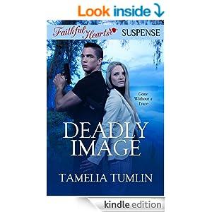 Deadly Image (Faithful Hearts Suspense)