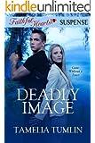 Deadly Image (Faithful Hearts Suspense Book 1)