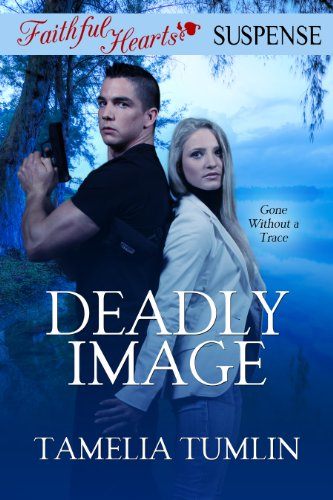 Deadly Image (Faithful Hearts Suspense)