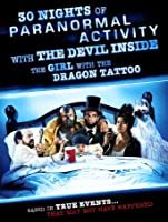 30 Nights Of Paranormal Activity With The Devil Inside The Girl With The Dragon Tattoo [HD]