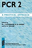 img - for PCR 2: A Practical Approach (Practical Approach Series) book / textbook / text book