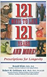 img - for 121 Ways to Live 121 Years . . . And More: Prescriptions for Longevity book / textbook / text book