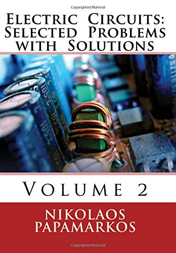 Electric  Circuits: Selected  Problems with  Solutions: Volume 2