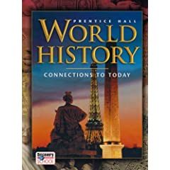 WORLD HISTORY CONNECTIONS TO TODAY REVISED SURVEY STUDENT EDITION 2005C by PRENTICE HALL