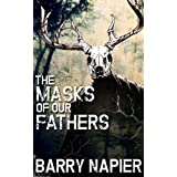 The Masks of Our Fathersby Barry Napier