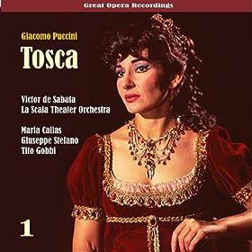 Puccini: Tosca (Callas,Di Stefano,Gobbi) [1953], Vol. 1: Milan, Maria