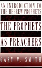 The Prophets as Preachers An Introduction to the Hebrew Prophets