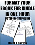 51rYTBRDqxL. SL160  Format Your eBook for Kindle in One Hour   A Step by Step Guide Reviews