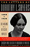The Letters of Dorothy L. Sayers: 1899-1936: The Making of a Detective Novelist (0312140010) by Sayers, Dorothy L.
