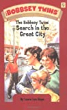 Bobbsey Twins 09: The Bobbsey Twins Search in the Great City