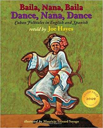 Dance, Nana, Dance / Baila, Nana, Baila: Cuban Folktales in English and Spanish (English and Spanish Edition)