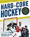 img - for Hard Core Hockey: Essential Skills, Strategies, and Systems from the Sport's Top Coaches by Pecknold, Rand, Foeste, Aaron (2009) Paperback book / textbook / text book