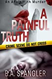 img - for A Painful Truth (An Affair With Murder) (Volume 2) book / textbook / text book