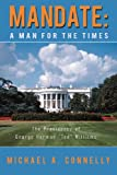 Mandate: A Man for the Times: The Presidency of George Herman Ted Williams