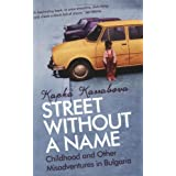A Street without a Name: Childhood and Other Misadventures in Bulgariaby Kapka Kassabova