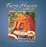Fairy Houses and Beyond! (The Fairy Houses Series)