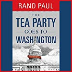 The Tea Party Goes to Washington | Rand Paul