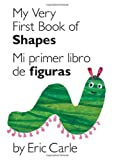My Very First Book of Shapes / Mi primer libro de figuras: Bilingual Edition (World of Eric Carle (Philomel Books)) (Spanish Edition)