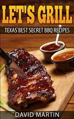 Let's Grill: Texas' Best Secret BBQ Recipes