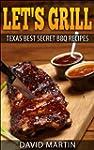 Let's Grill: Texas' Best Secret BBQ R...