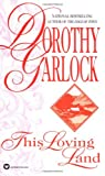 This Loving Land (0446365254) by Garlock, Dorothy